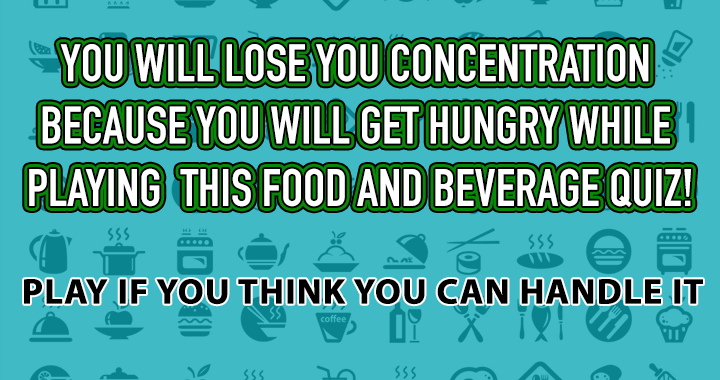 How much do you know about food and beverages?
