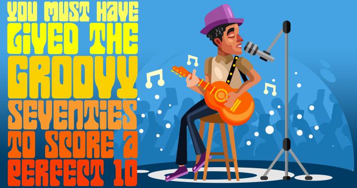 Try to score a perfect 10 in this groovy 70s quiz!