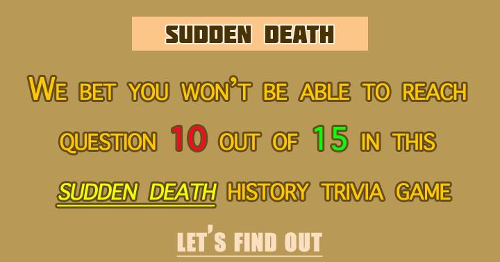 A History Sudden Death Quiz