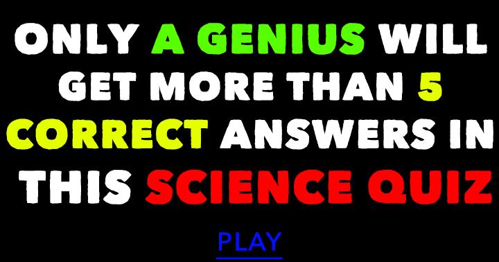 This is The Science Quiz Genius edition
