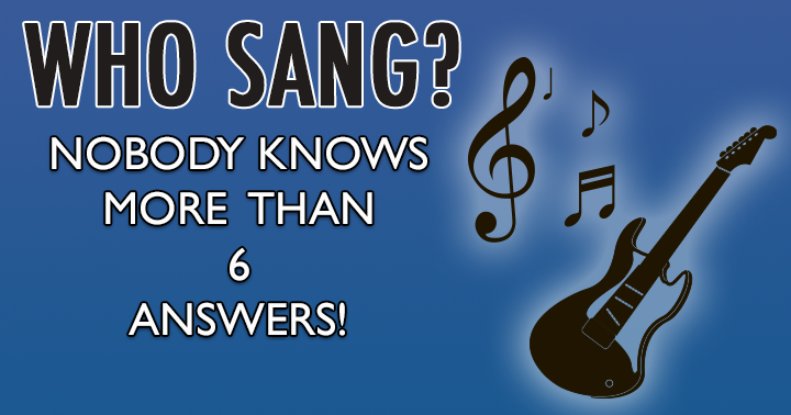 Do you know who sang these songs?