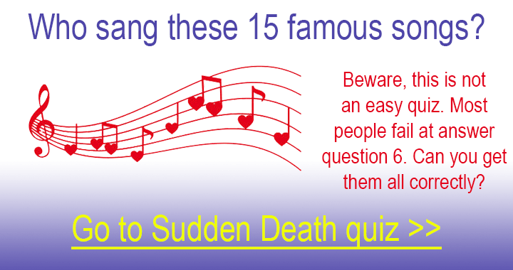 This is a difficult Sudden Death Quiz!