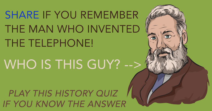 Share if you know who invented the Telephone!