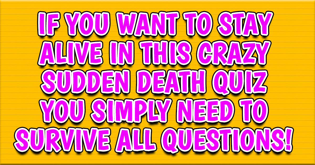 Are you smart enough to survive all questions?