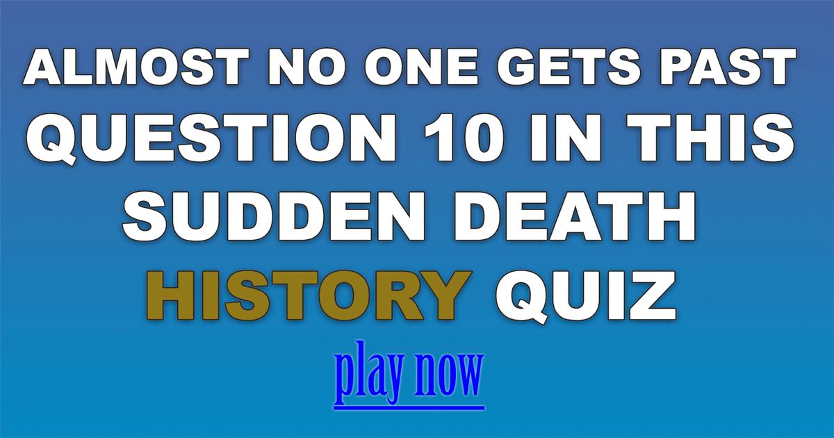 Sudden death history quiz