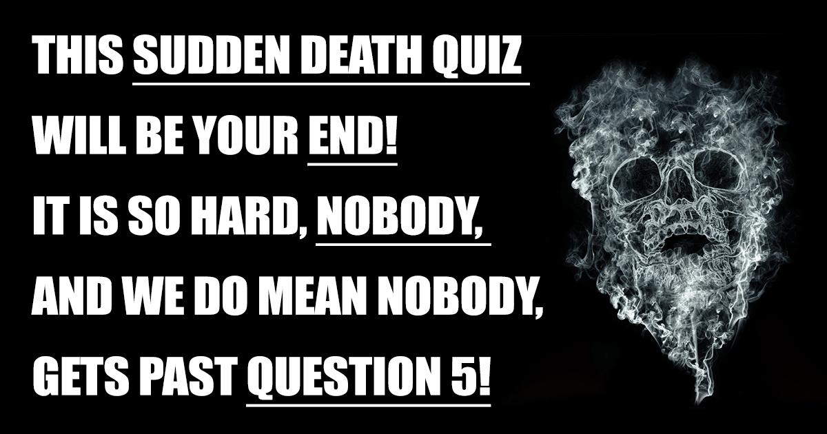 Hard Sudden Death Quiz