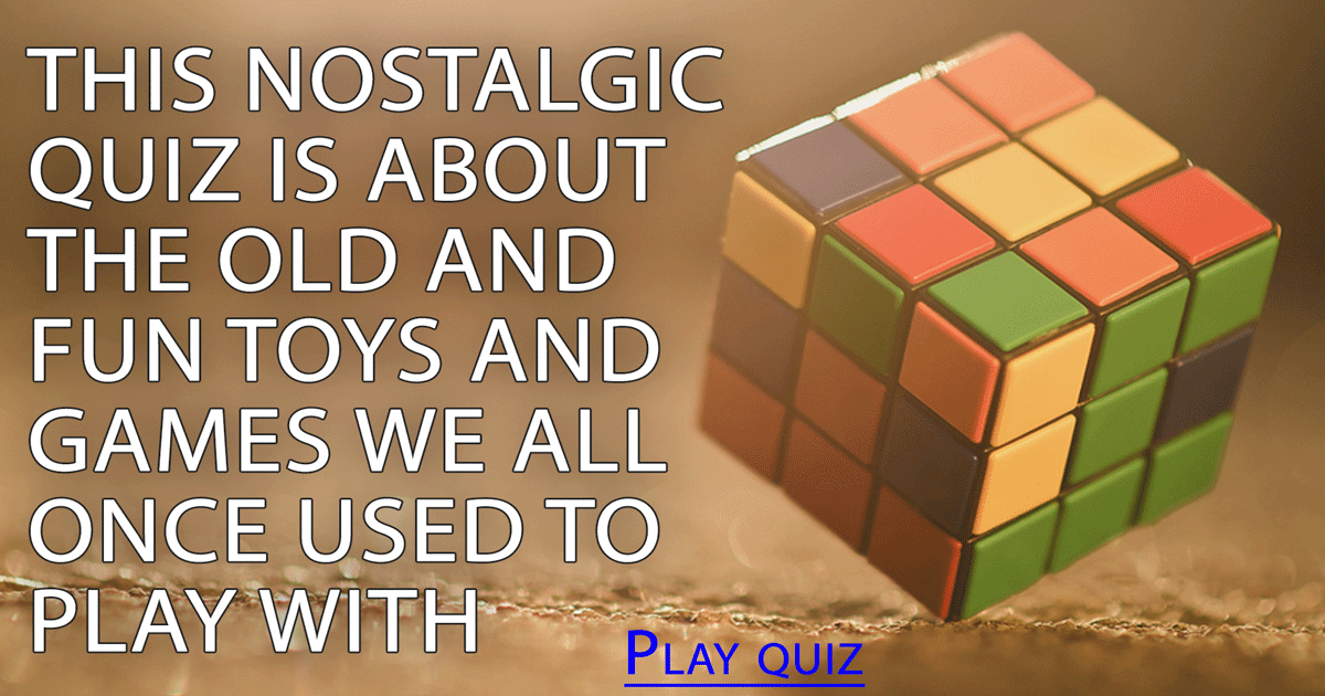 Nostalgic quiz about old fun toys and games!