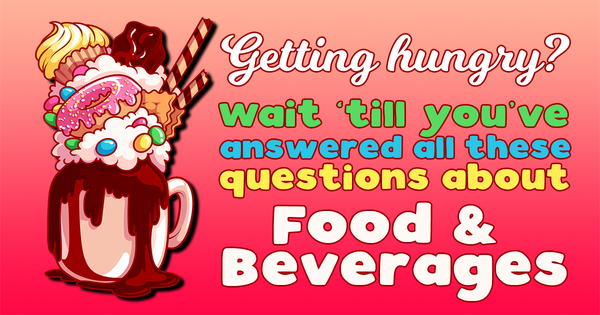 10 Questions About Food & Beverages