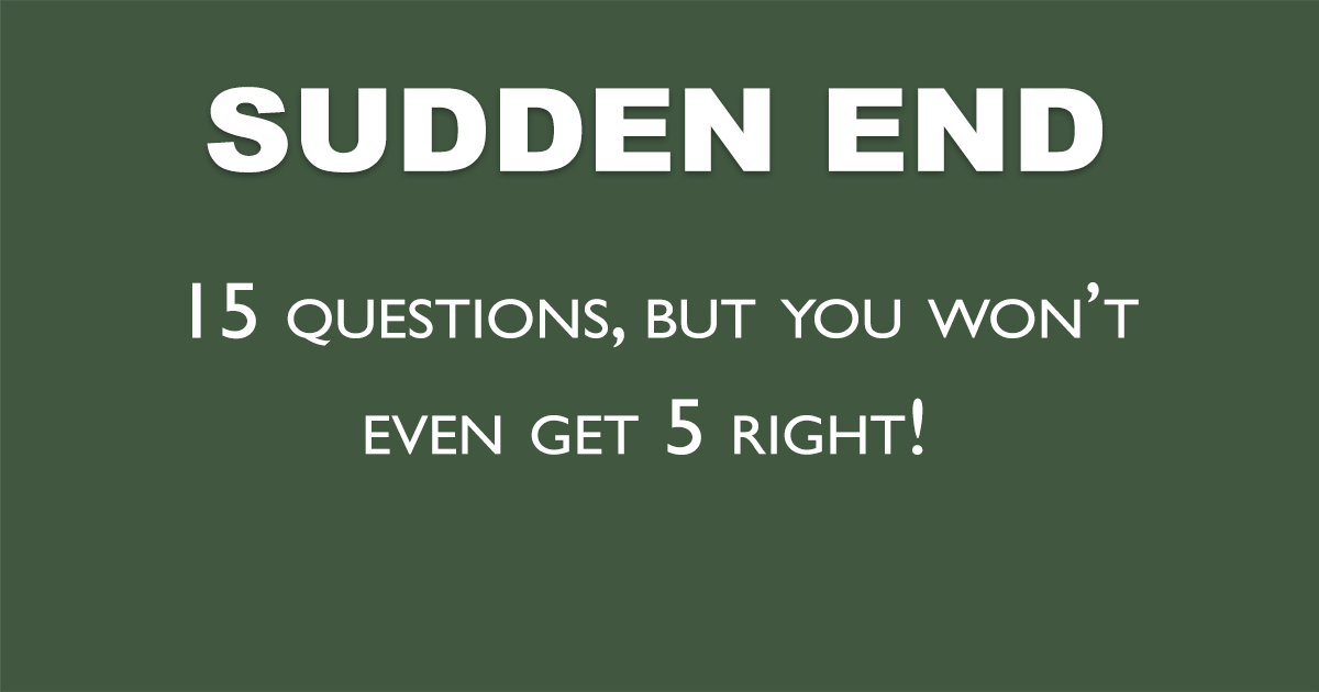 Sudden End Trivia Quiz