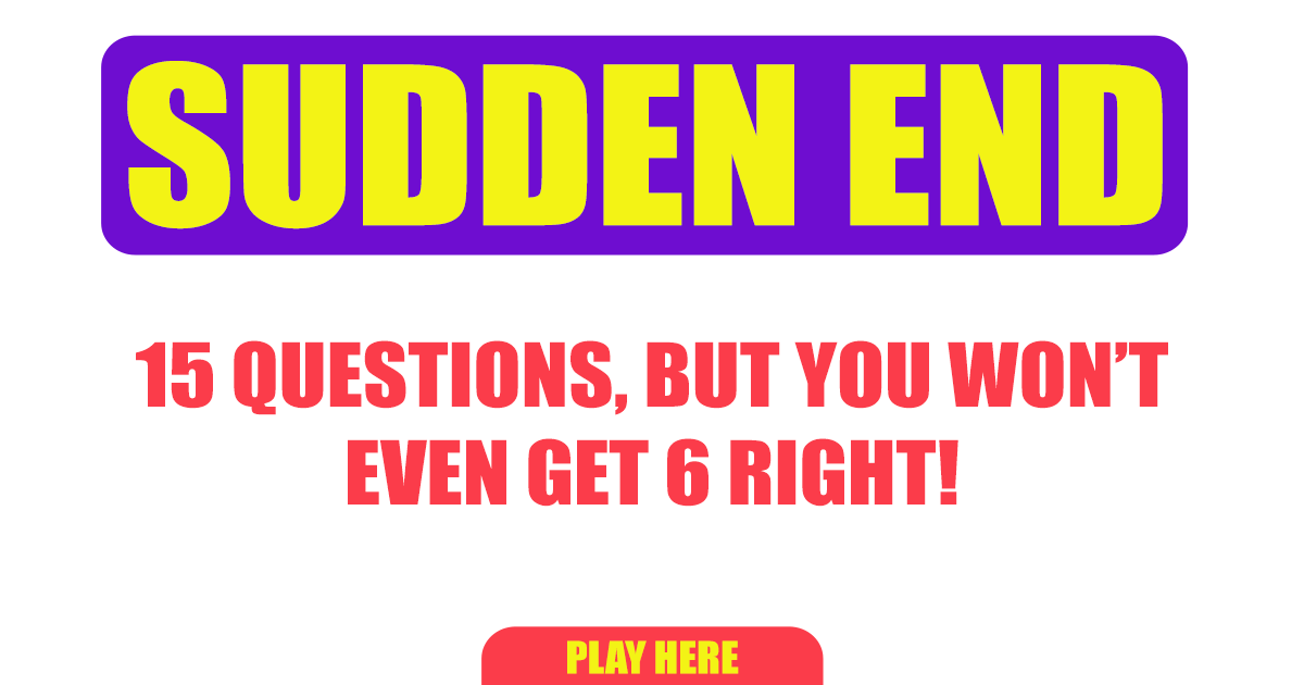 Sudden End Trivia Quiz