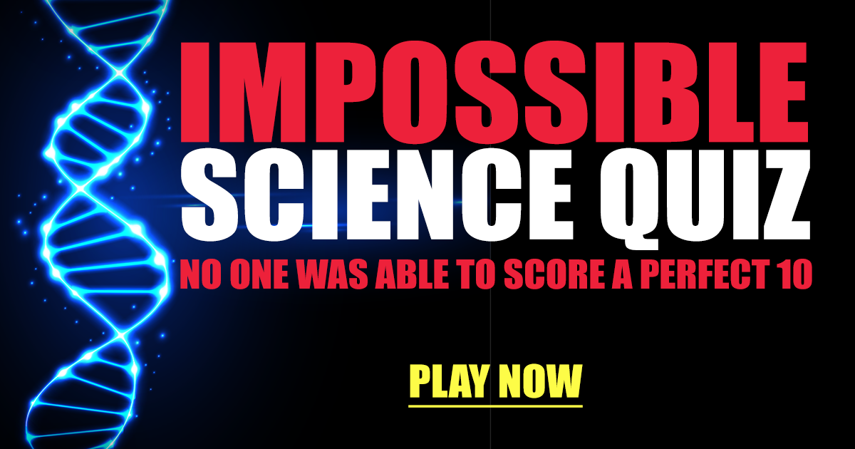 This Science Quiz is Impossible