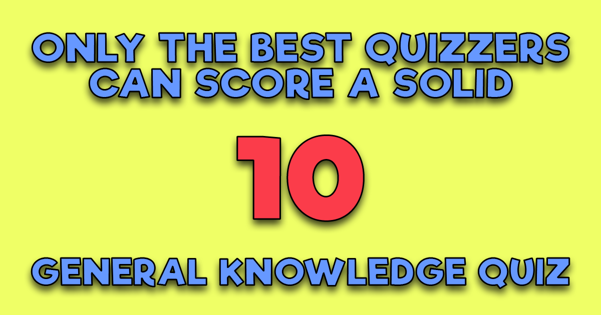 Are you one of our best quizzers?