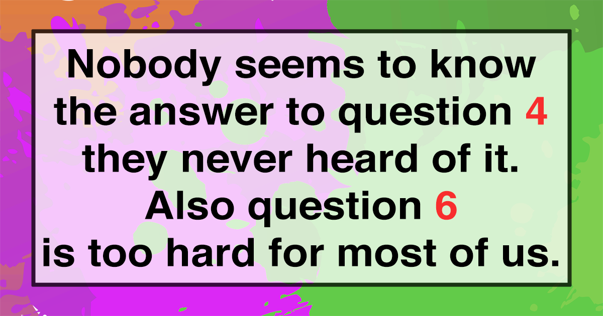 All 10 questions are too hard for you