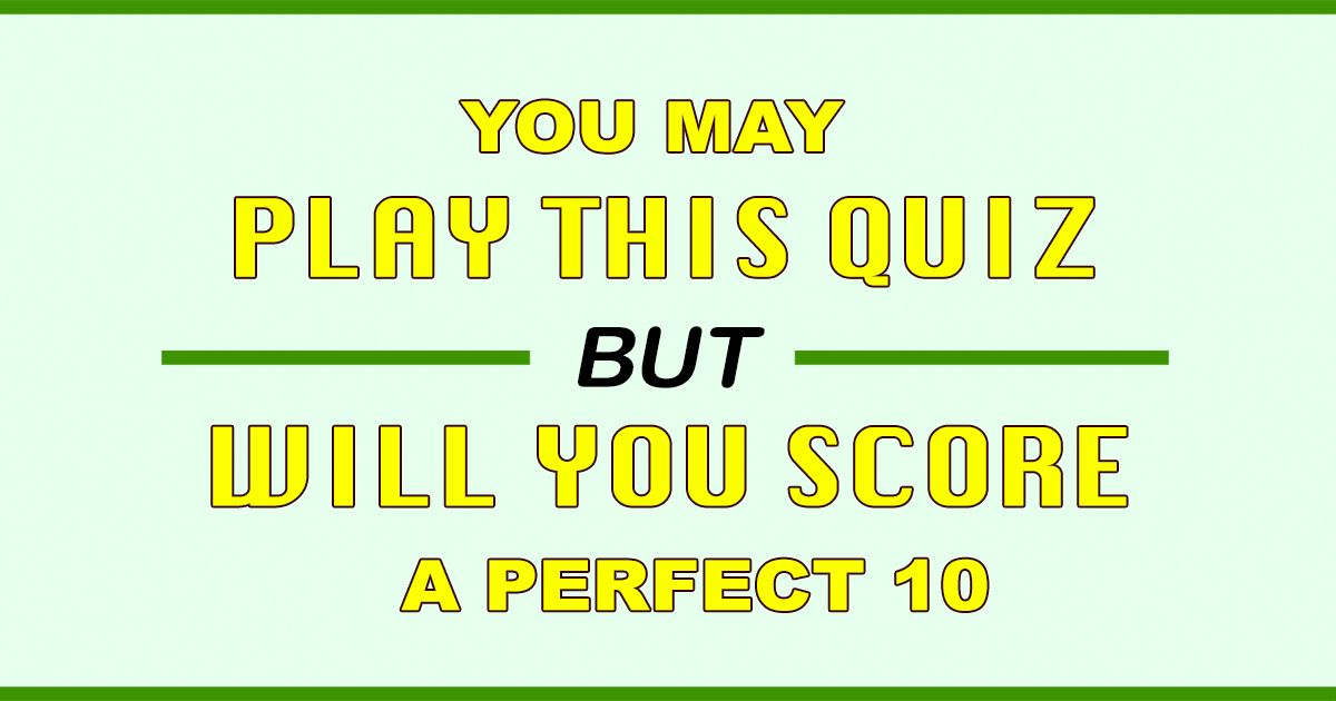 Will you score a perfect in this Trivia Quiz?