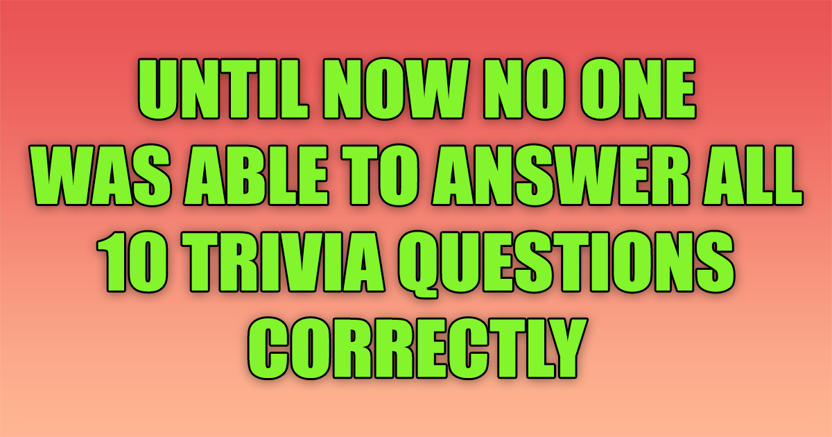 Can you answer all questions correctly?
