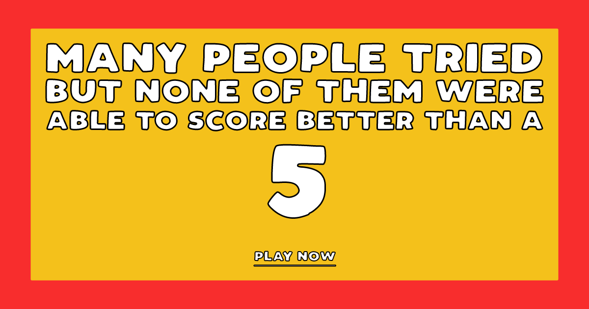 Nobody can get a solid 10 in this trivia quiz!