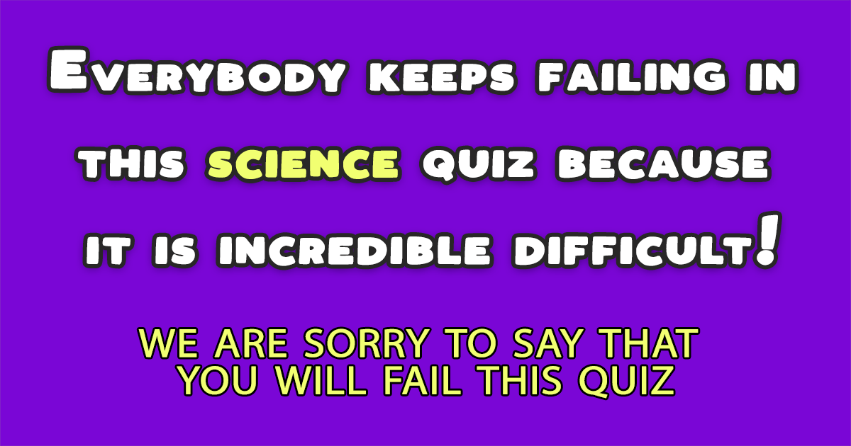 Difficult Quiz About Science