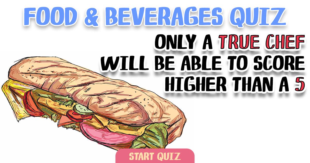 Challenging Quiz About Food & Beverages