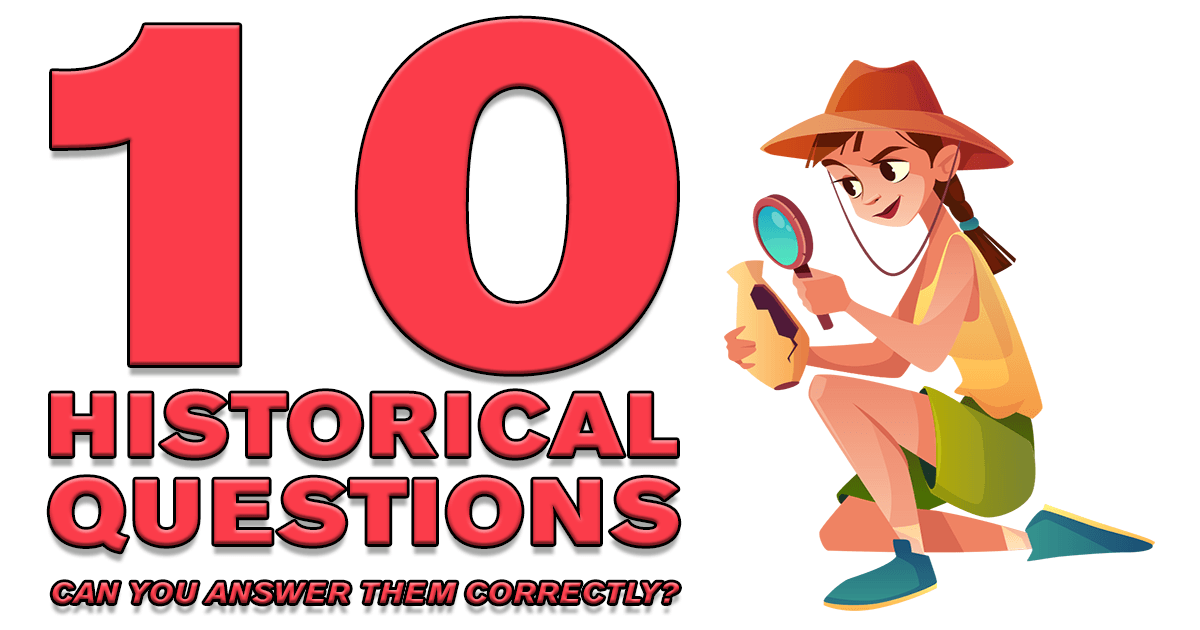 10 Historical Questions