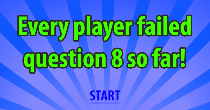 Every player fails at question 8!