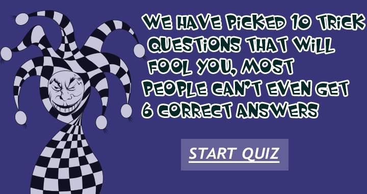 10 Trick questions
