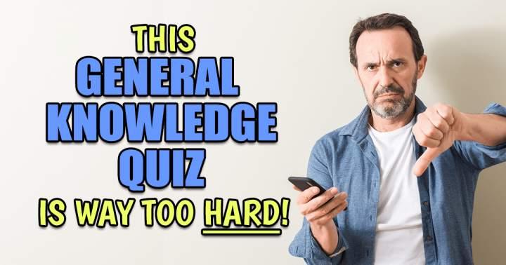 Too HARD Knowledge Quiz
